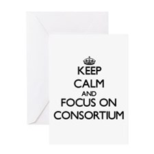 Keep Calm and focus on Consortium Greeting Cards