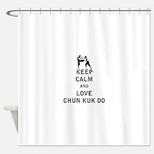 Keep Calm and Love Chun Kuk Do Shower Curtain