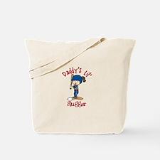 Daddys Lil Slugger Tote Bag