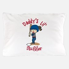 Daddys Lil Slugger Pillow Case