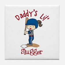 Daddys Lil Slugger Tile Coaster