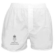 Keep Calm and Practice Chun Kuk Do Boxer Shorts