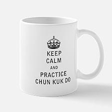 Keep Calm and Practice Chun Kuk Do Mugs