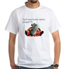 Just one more Raisin, Please T-Shirt