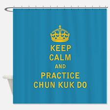 Keep Calm and Practice Chun Kuk Do Shower Curtain