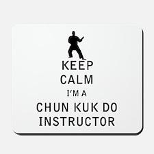 Keep Calm I'm a Chun Kuk Do Instructor Mousepad