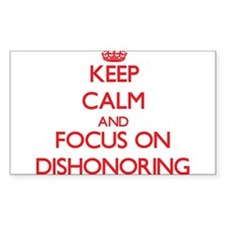 Keep Calm and focus on Dishonoring Decal