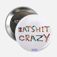 "Batshit Crazy 2.25"" Button"