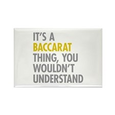 Its A Baccarat Thing Rectangle Magnet