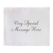 Very Special Message Here Throw Blanket