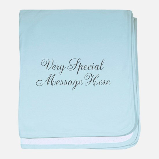 Very Special Message Here baby blanket