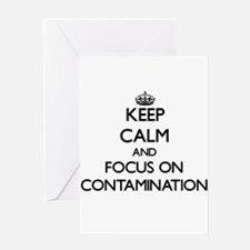 Keep Calm and focus on Contamination Greeting Card