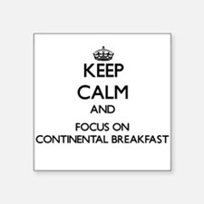 Keep Calm and focus on Continental Breakfast Stick
