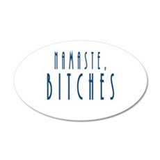 Namaste Bitches Wall Decal