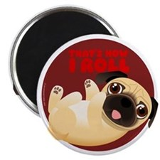 Pug-Thats How I Roll Magnets