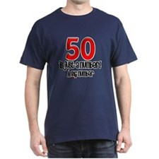 Just A Number 50th Birthday T-Shirt