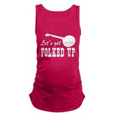 Let's Get Folked Up Maternity Tank Top