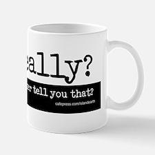 Oh, really?  Bumper Sticker Mug