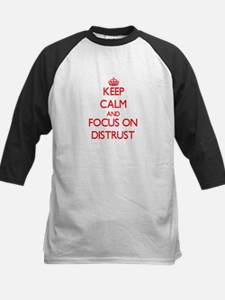 Keep Calm and focus on Distrust Baseball Jersey