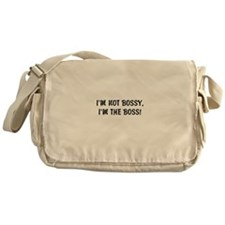 IM NOT BOSSY. IM THE BOSS! Messenger Bag