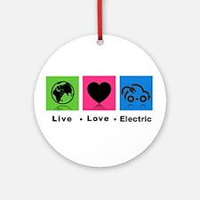 Live Love Electric Ornament (Round)
