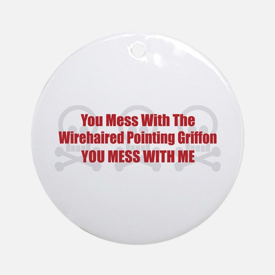 Mess With Griffon Ornament (Round)
