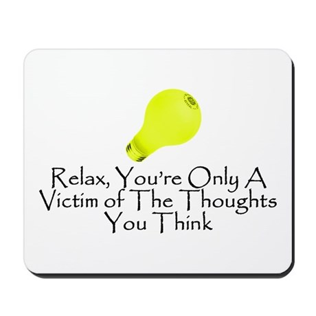 You're Only A Victim Mousepad