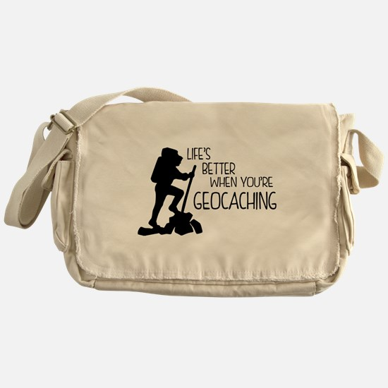 Lifes Better When Youre Geocaching Messenger Bag