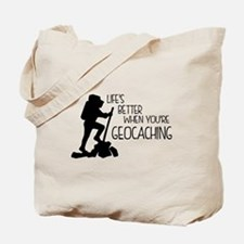 Lifes Better When Youre Geocaching Tote Bag