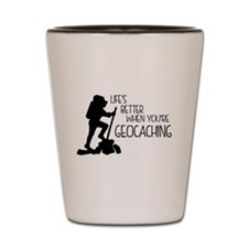 Lifes Better When Youre Geocaching Shot Glass