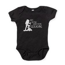 Lifes Better When Youre Geocaching Baby Bodysuit