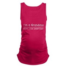 I'm a grandma what's your superpower Maternity Tan