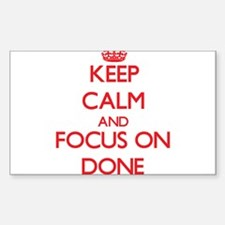 Keep Calm and focus on Done Decal