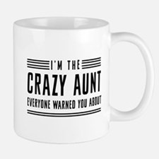 I'm the crazy aunt everyone warned you about Mugs