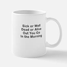 Sick or Well Mugs