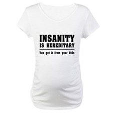 Insanity is hereditary you get it from your kids M