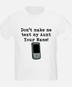 Don't Make Me Text My Aunt (Custom) T-Shirt