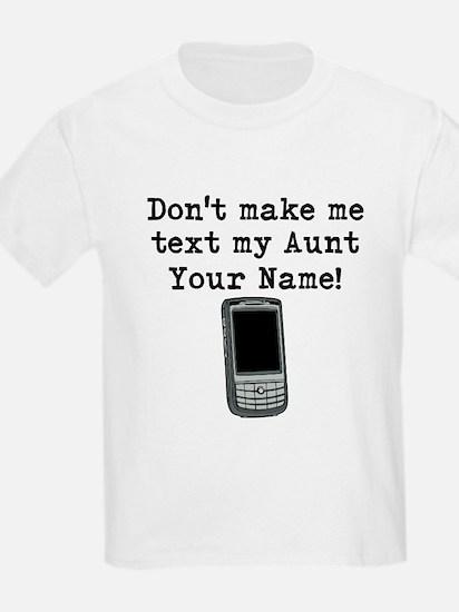 Don't Make Me Text My Aunt (Custom) T-Shirt