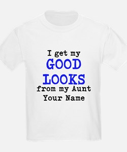 I Get My Good Looks From My Aunt (Custom) T-Shirt