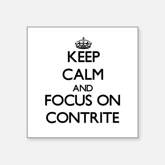 Keep Calm and focus on Contrite Sticker