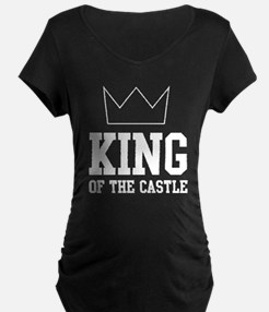 King of the castle Maternity T-Shirt