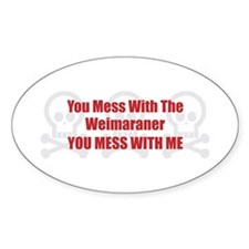 Mess With Weimaraner Oval Decal