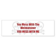 Mess With Weimaraner Bumper Bumper Sticker