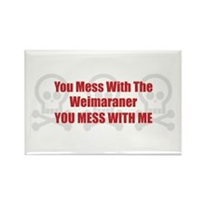 Mess With Weimaraner Rectangle Magnet