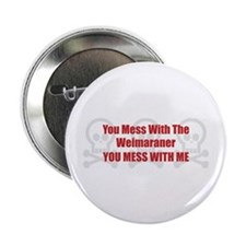 """Mess With Weimaraner 2.25"""" Button (10 pack)"""