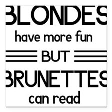 Blondes Have More Fun But Brunettes Can Read Squar