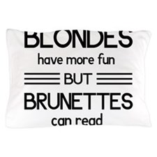 Blondes Have More Fun But Brunettes Can Read Pillo