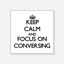 Keep Calm and focus on Conversing Sticker