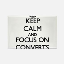 Keep Calm and focus on Converts Magnets