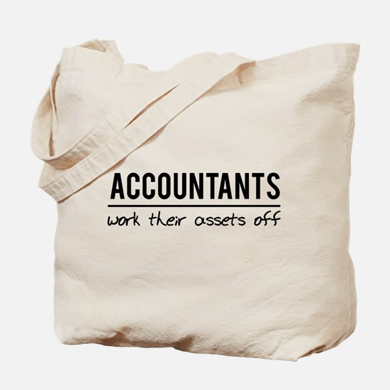 Accountants work assets off Tote Bag